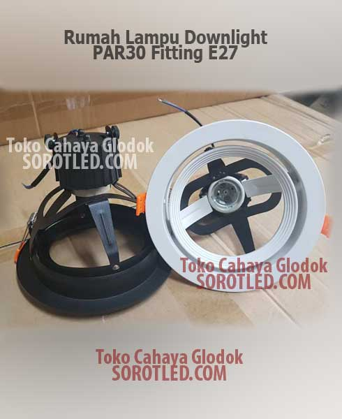 Housing Lampu Downlight PAR30 E27